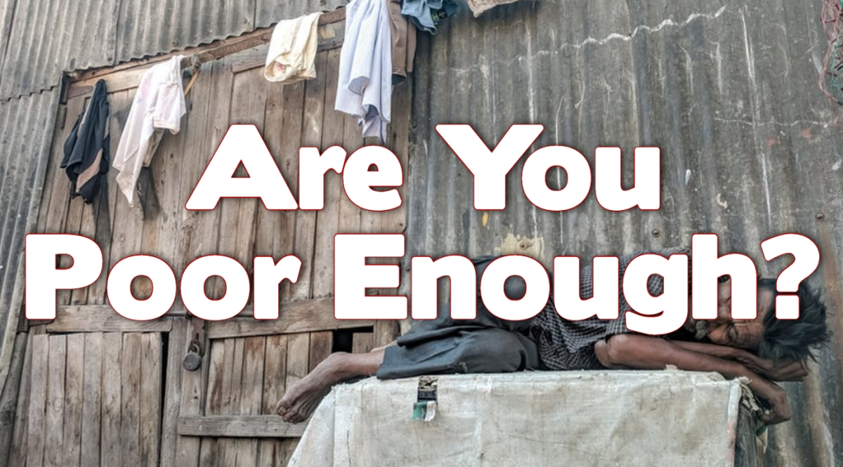 Are You PoorEnough?