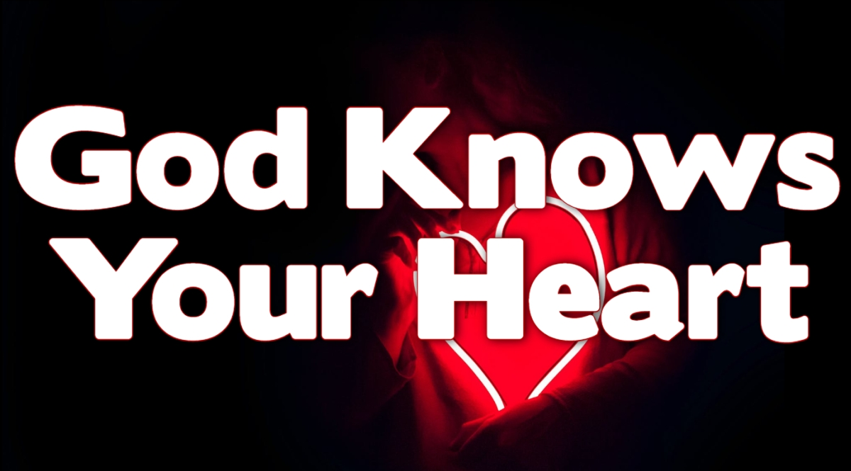 God Knows YourHeart