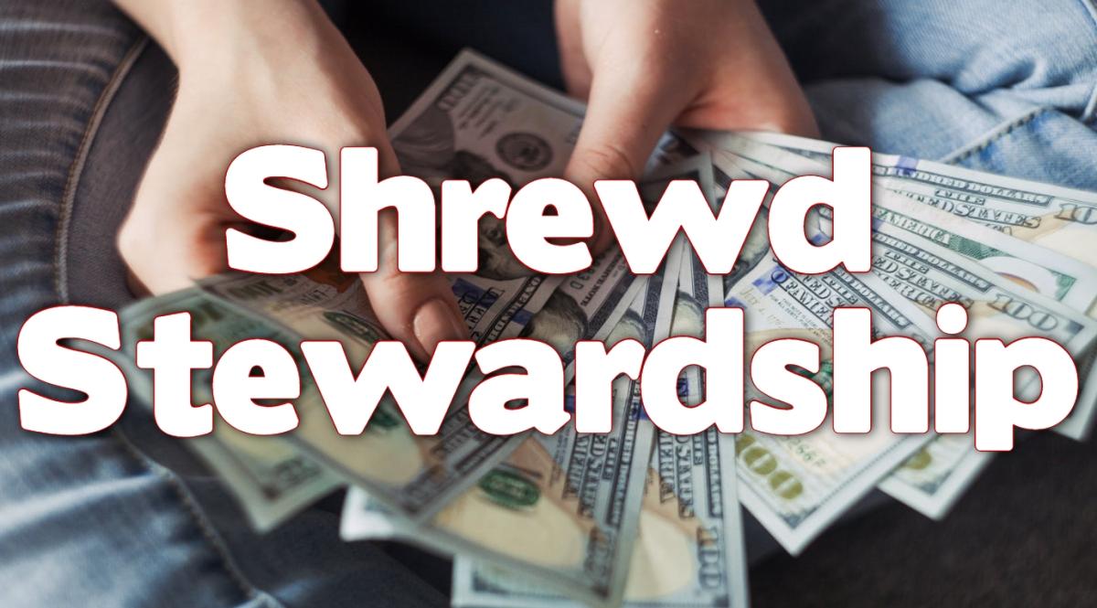 Shrewd Stewardship