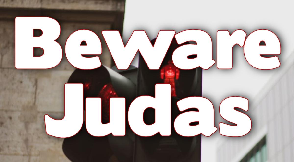 Beware Judas