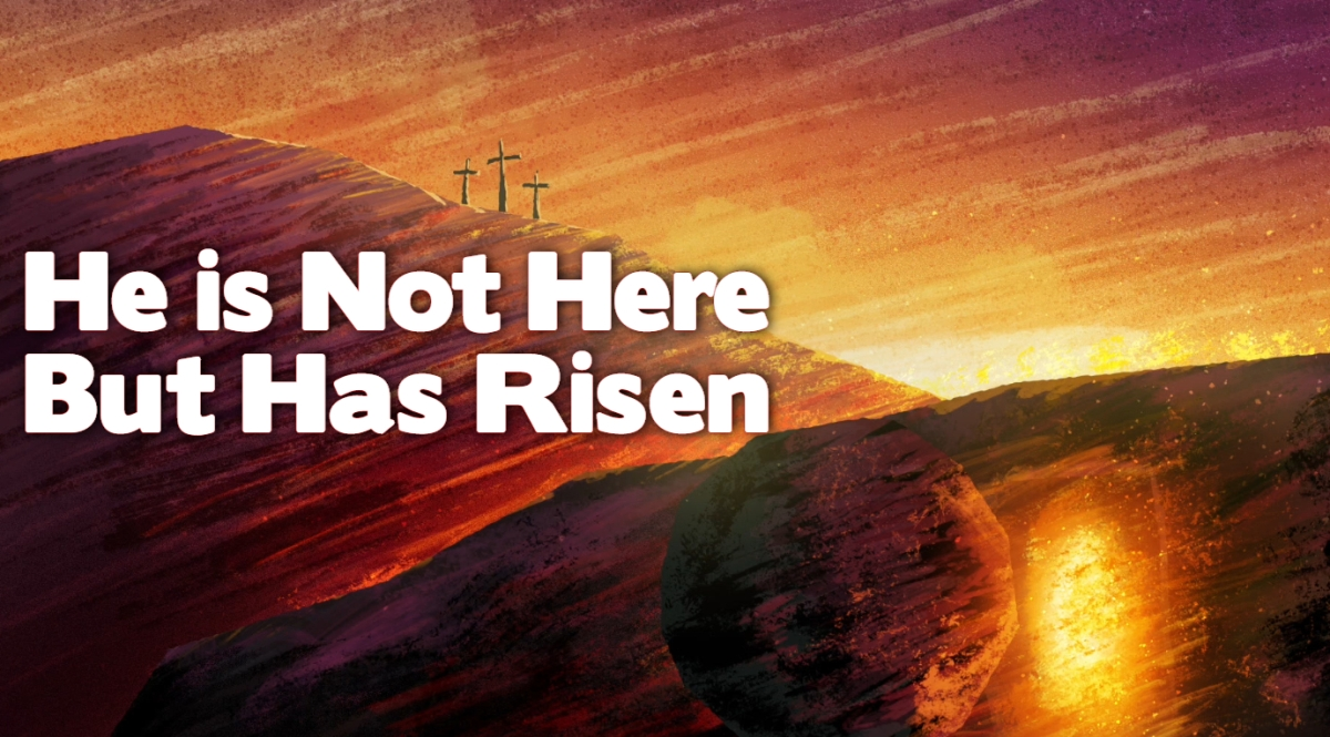 He Is Not Here, But Has Risen