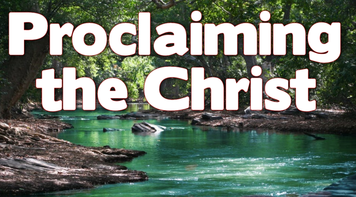 Proclaiming the Christ