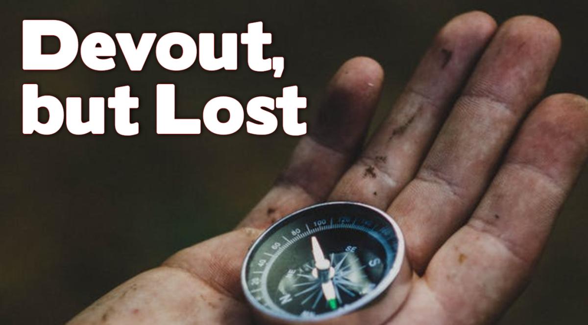 Devout, but Lost