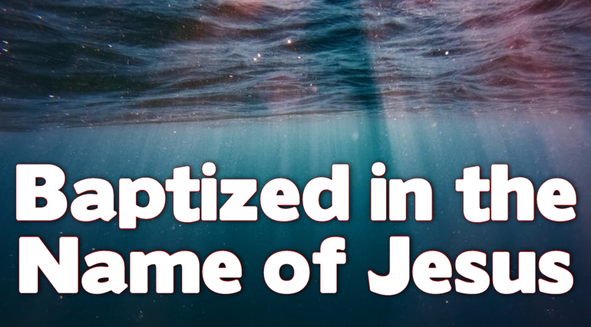 Baptized in the Name of Jesus Christ