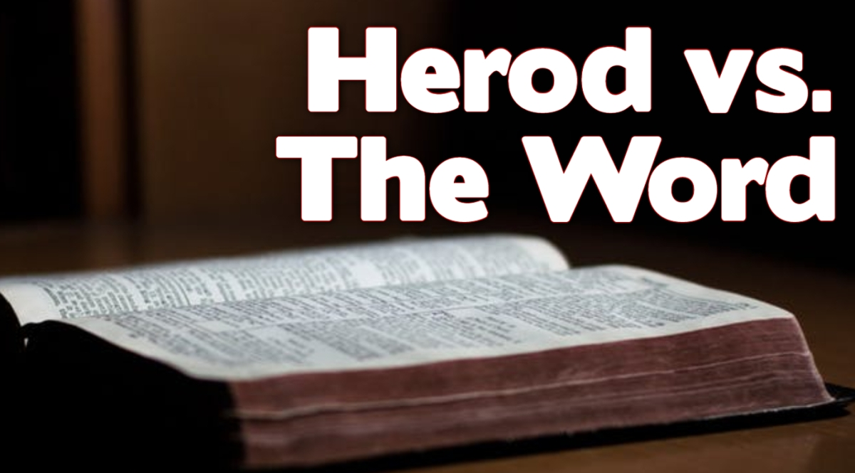 Herod vs. the Word