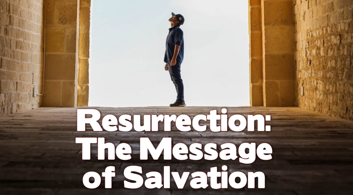 Resurrection: The Message of Salvation