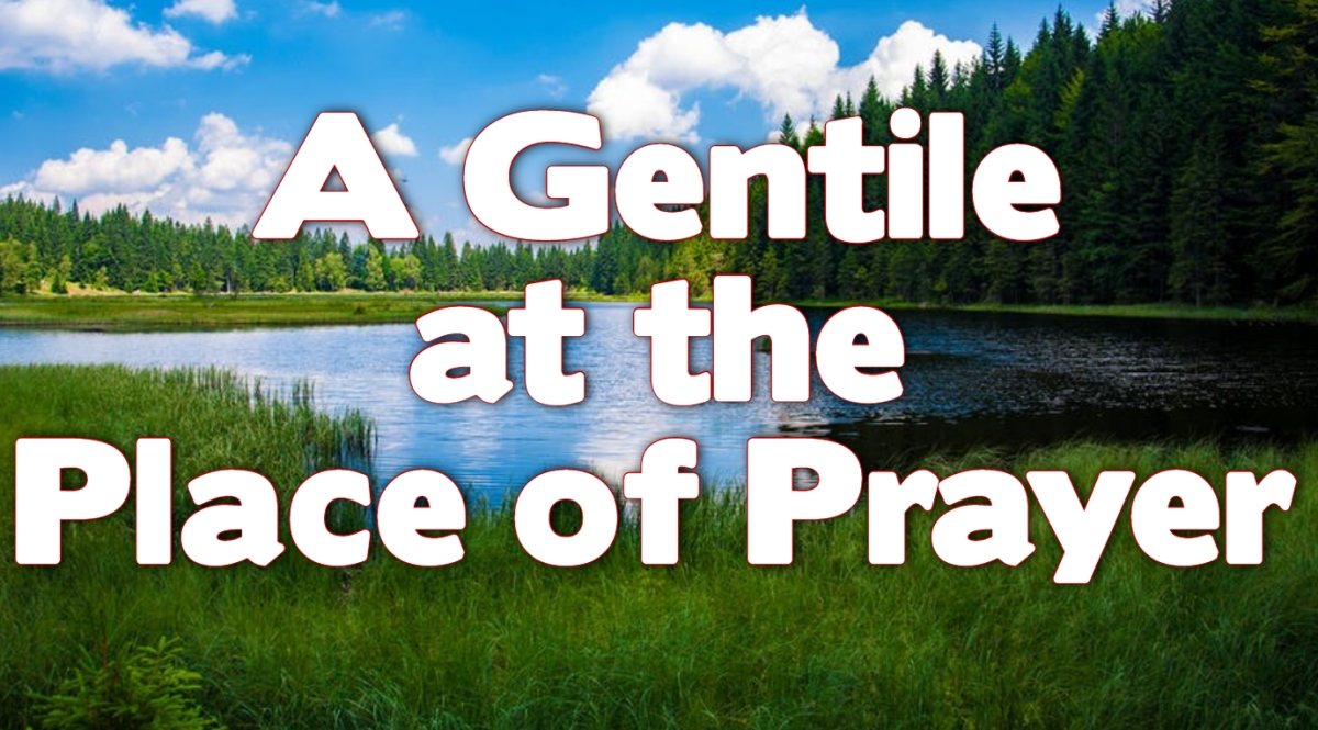A Gentile at the Place of Prayer