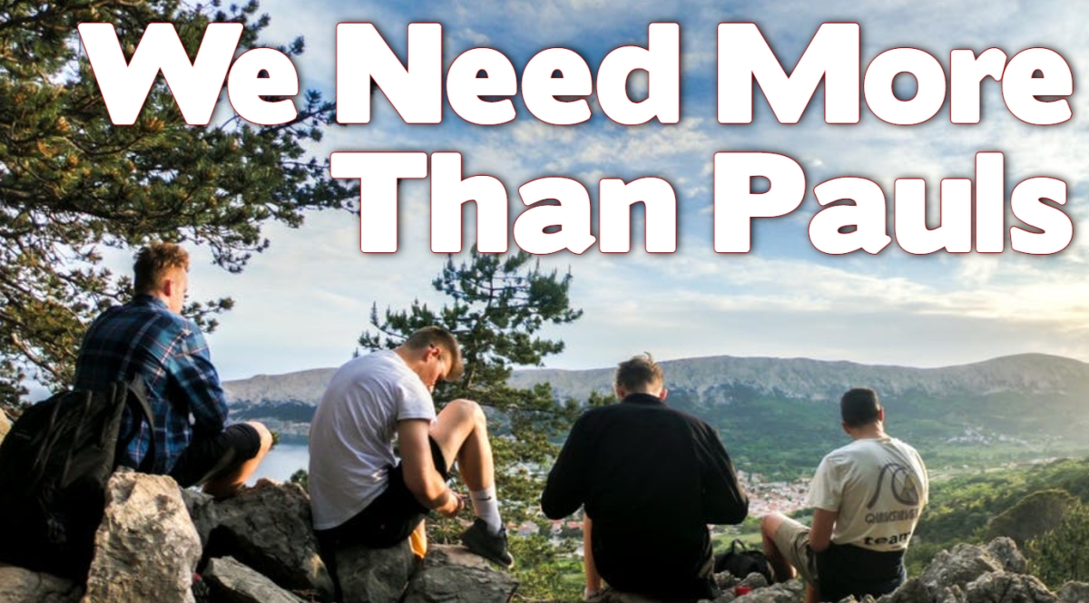 We Need More thanPauls