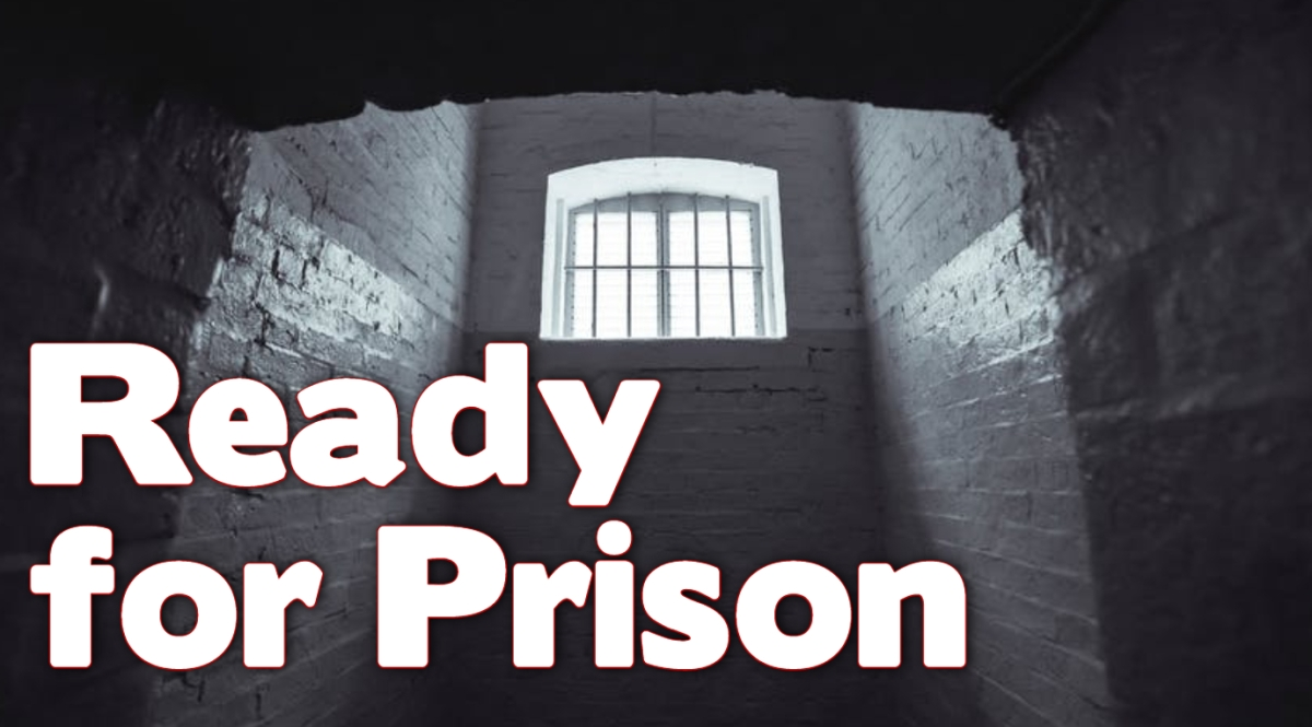 Ready for Prison