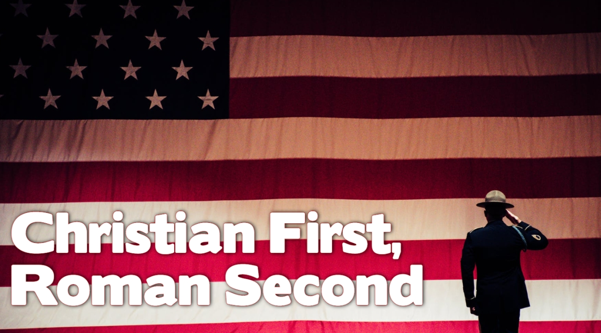 Christian First, RomanSecond