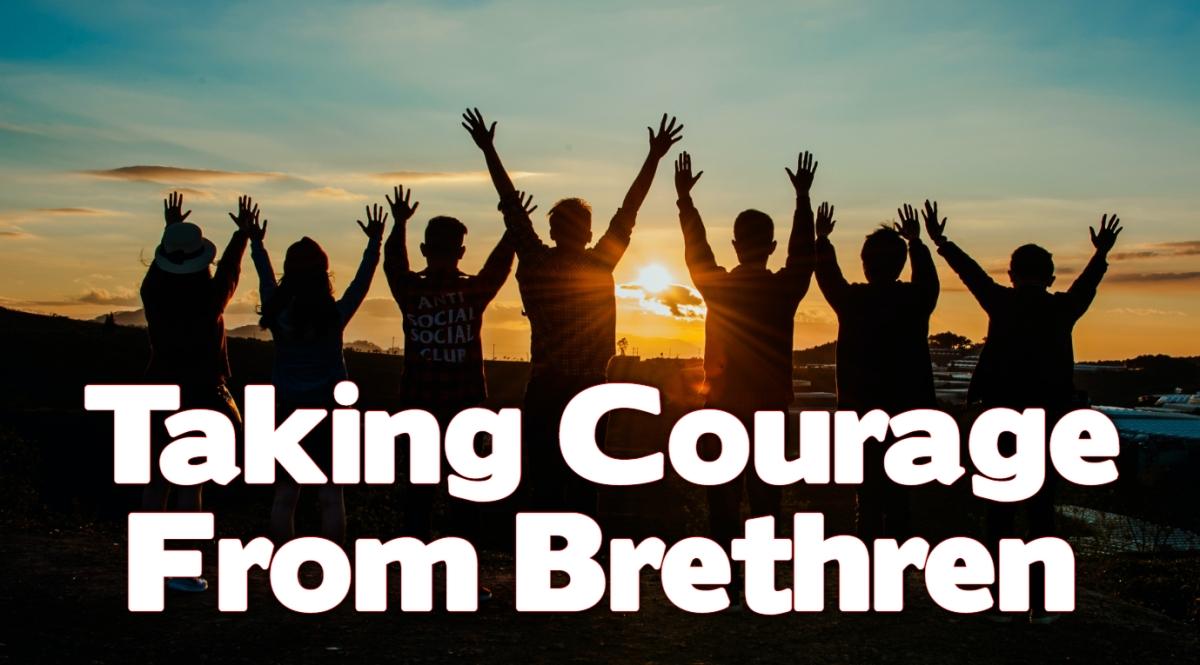 Taking Courage from theBrethren