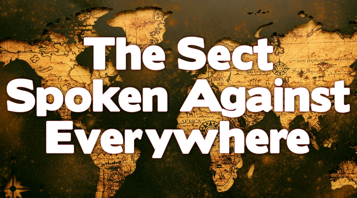 The Sect Spoken Against Everywhere