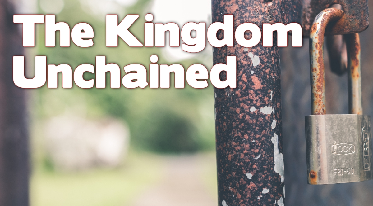 The Kingdom Unchained