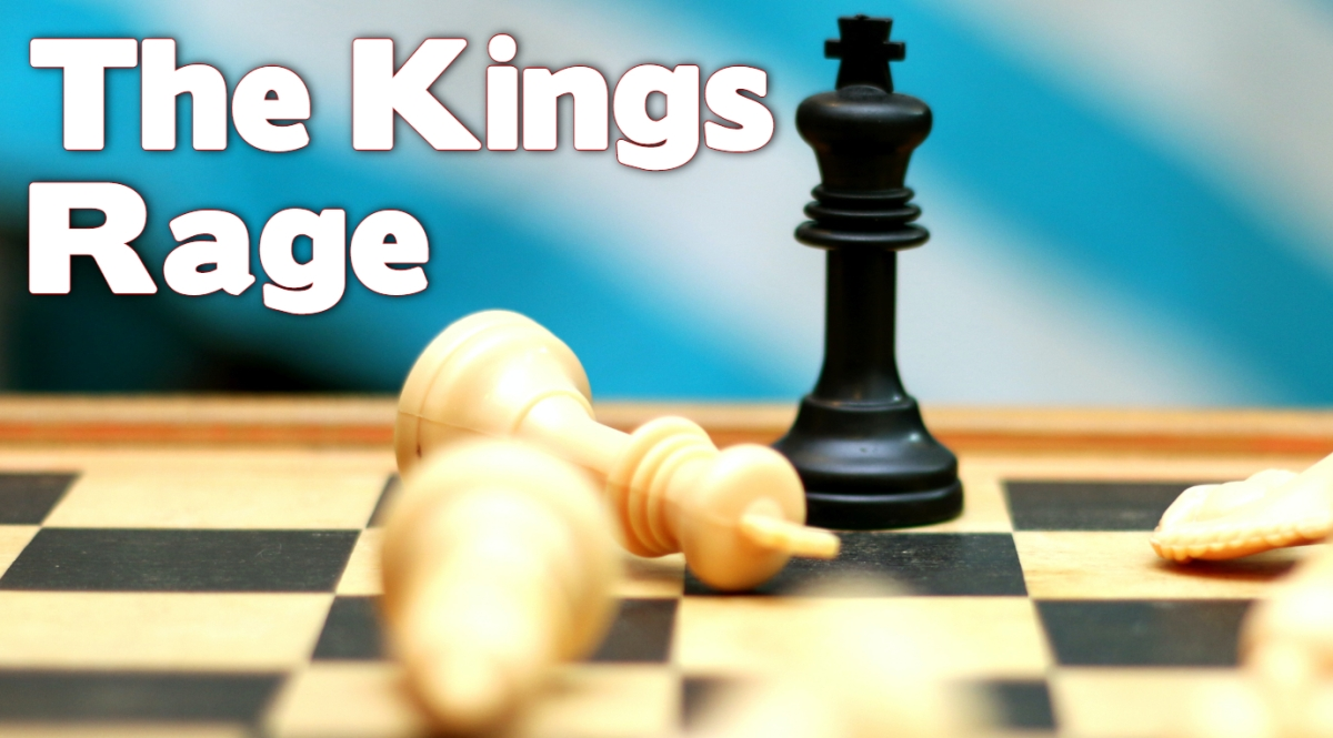 The Kings Rage