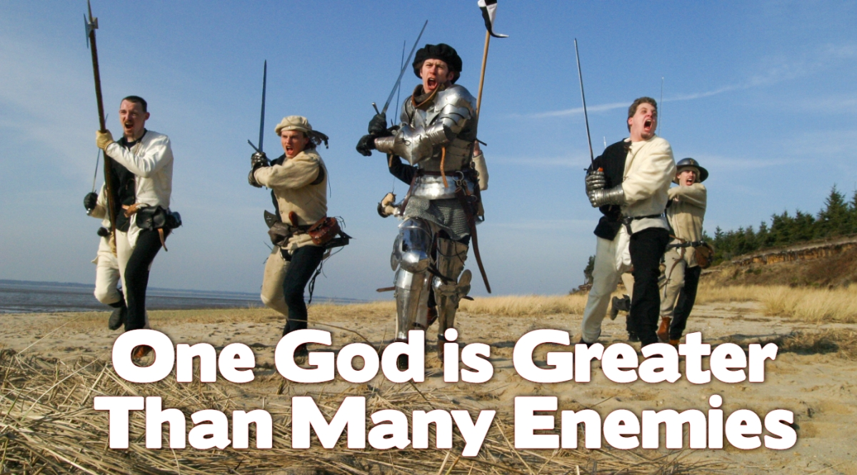 One God is Greater than ManyEnemies