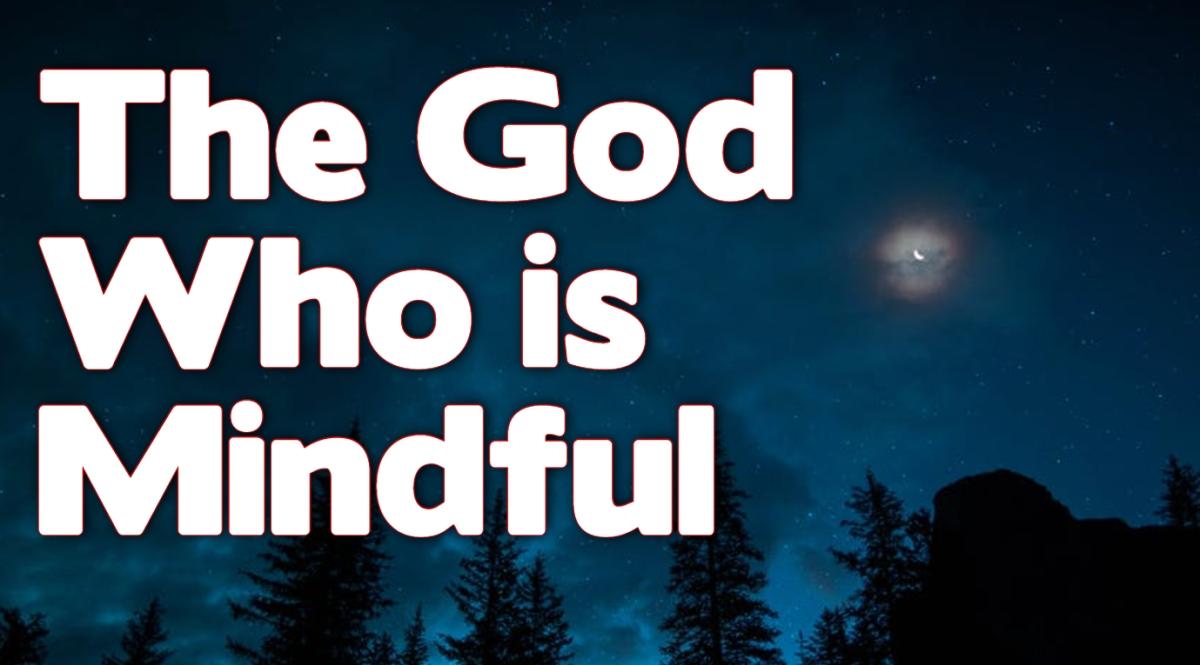 The God Who isMindful