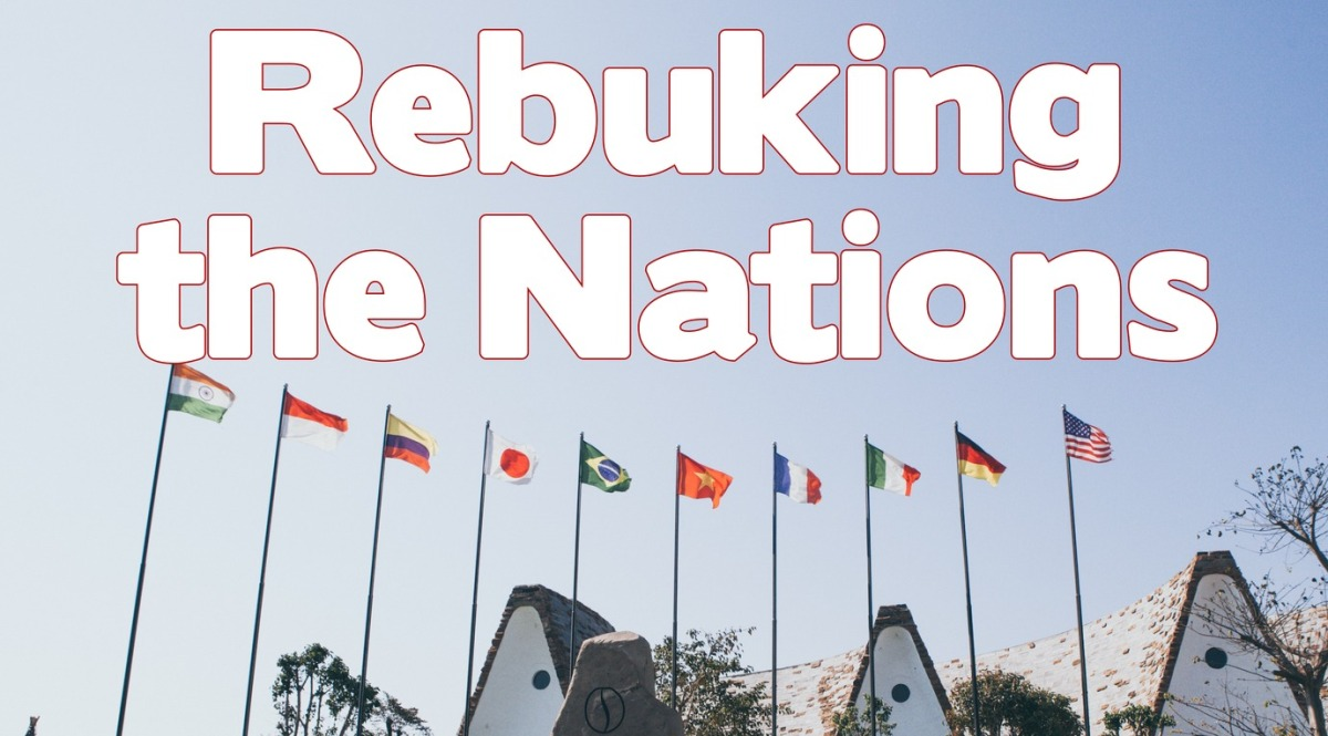 Rebuking the Nations