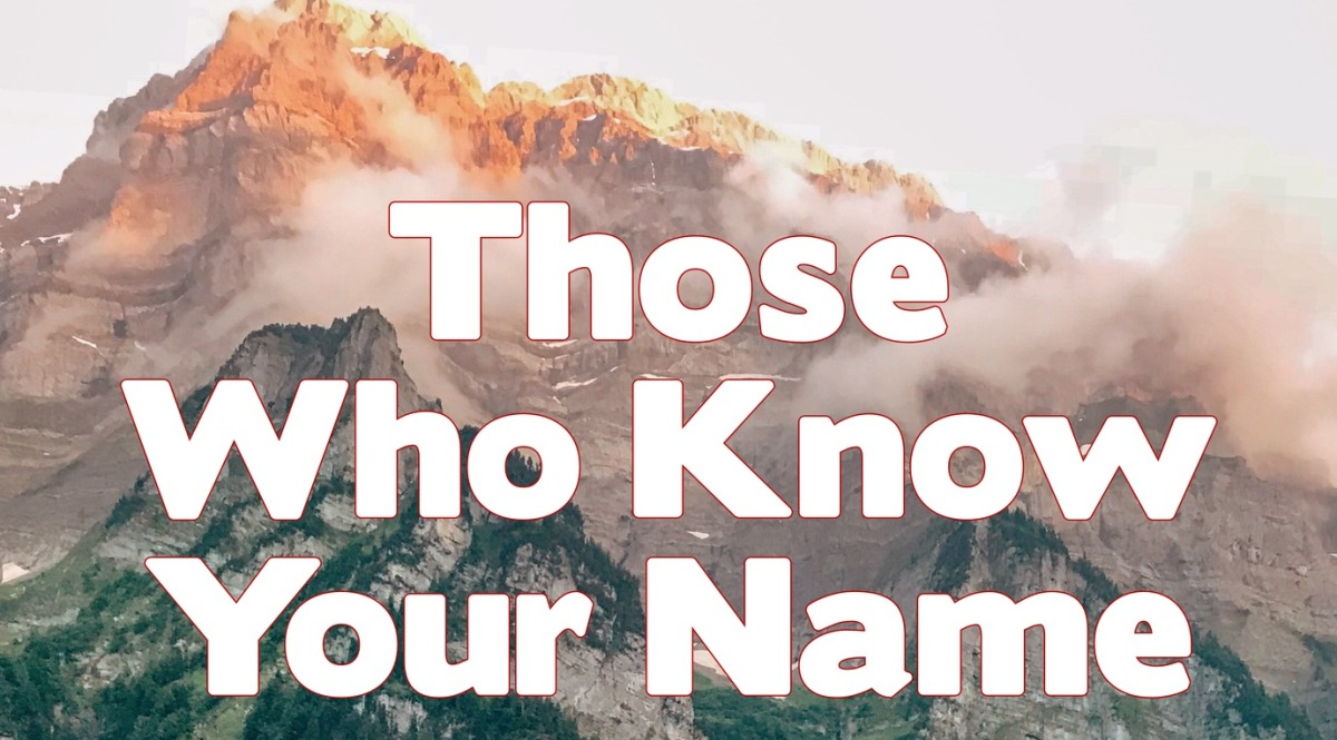 Those Who Know Your Name
