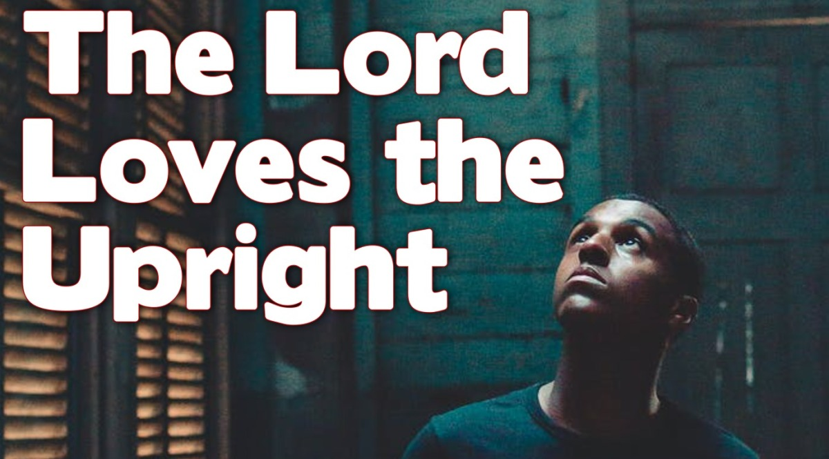 The Lord Loves theUpright