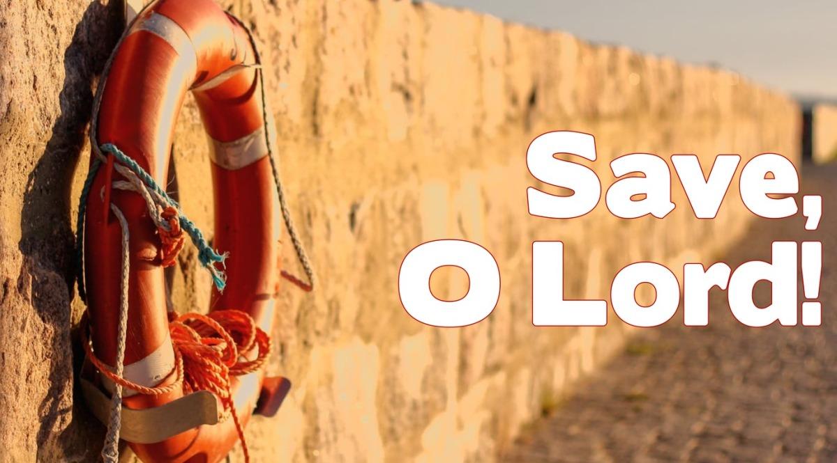 Save, O Lord!