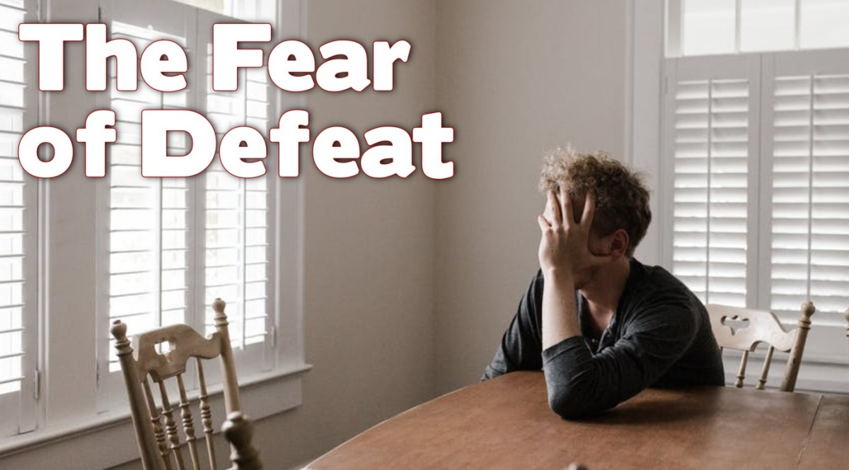 The Fear of Defeat