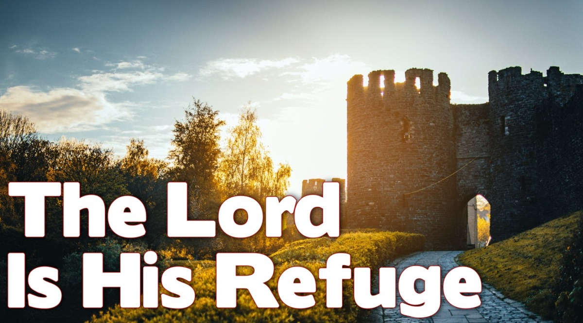 The Lord is His Refuge
