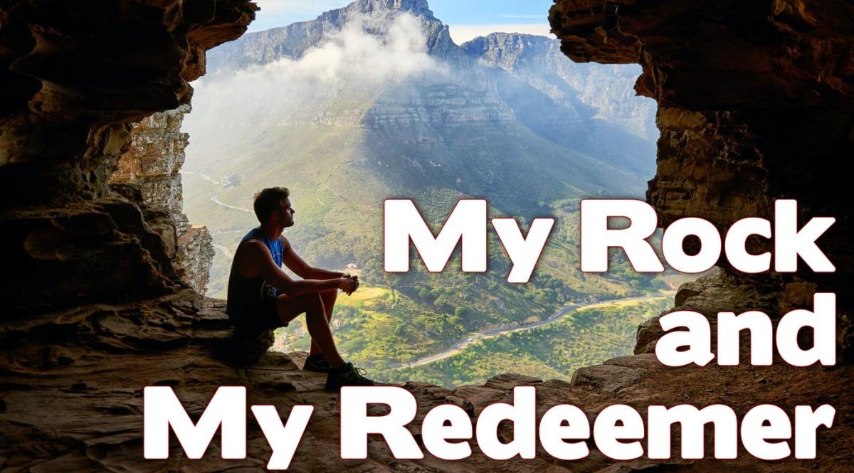 My Rock and MyRedeemer