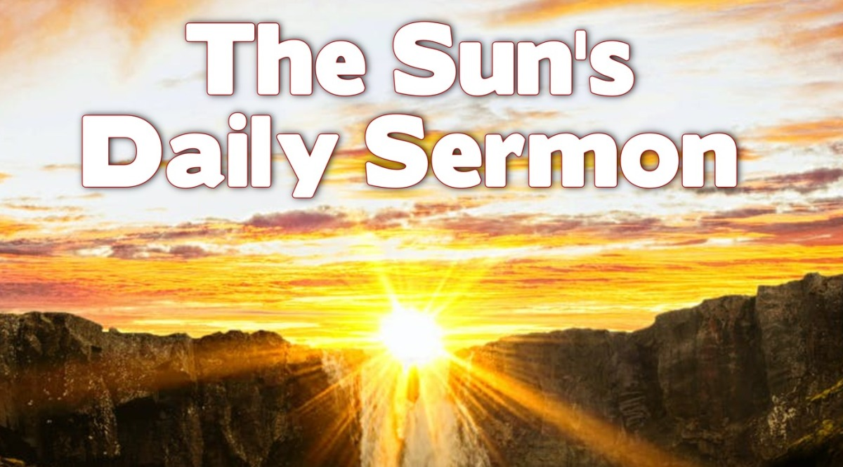 The Sun's Daily Sermon