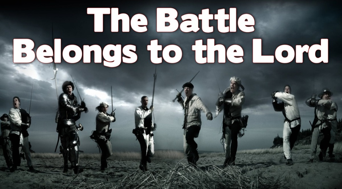 The Battle Belongs to theLord
