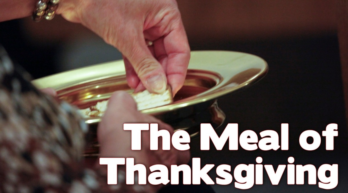 The Meal ofThanksgiving