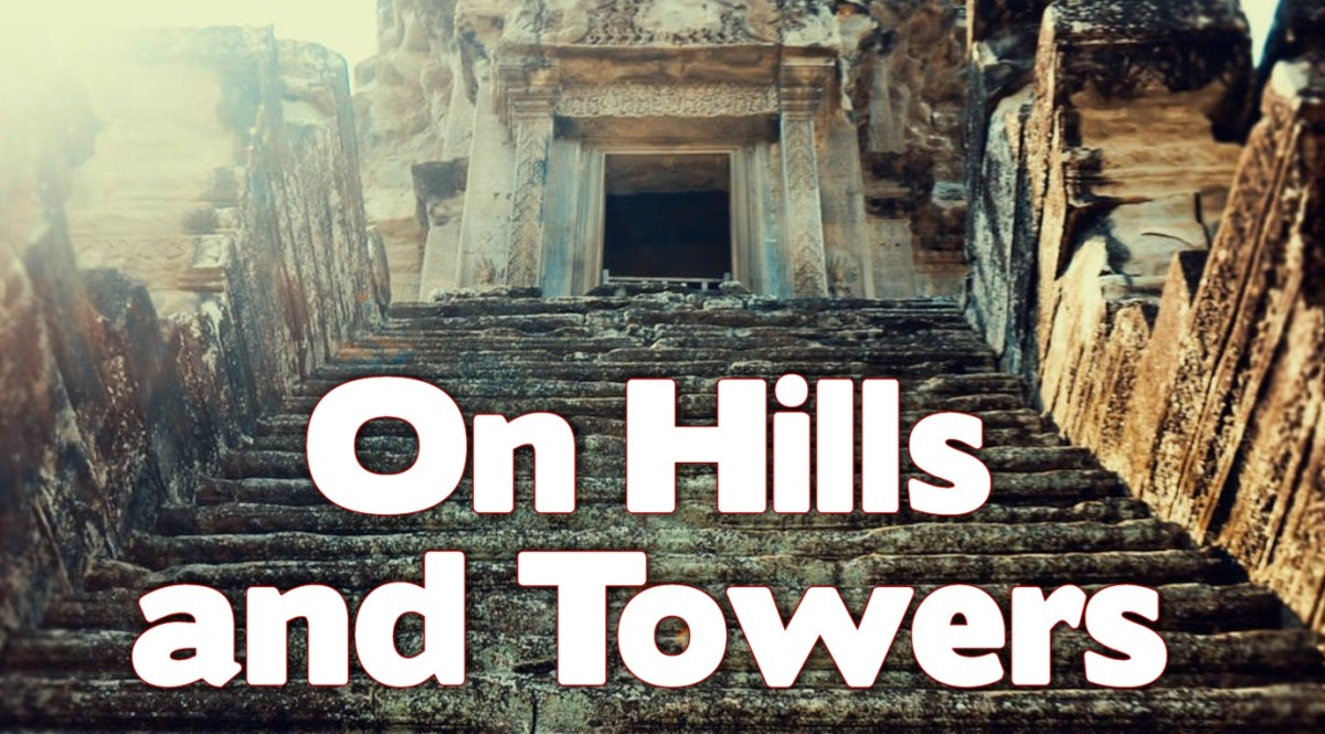 On Hills and Towers