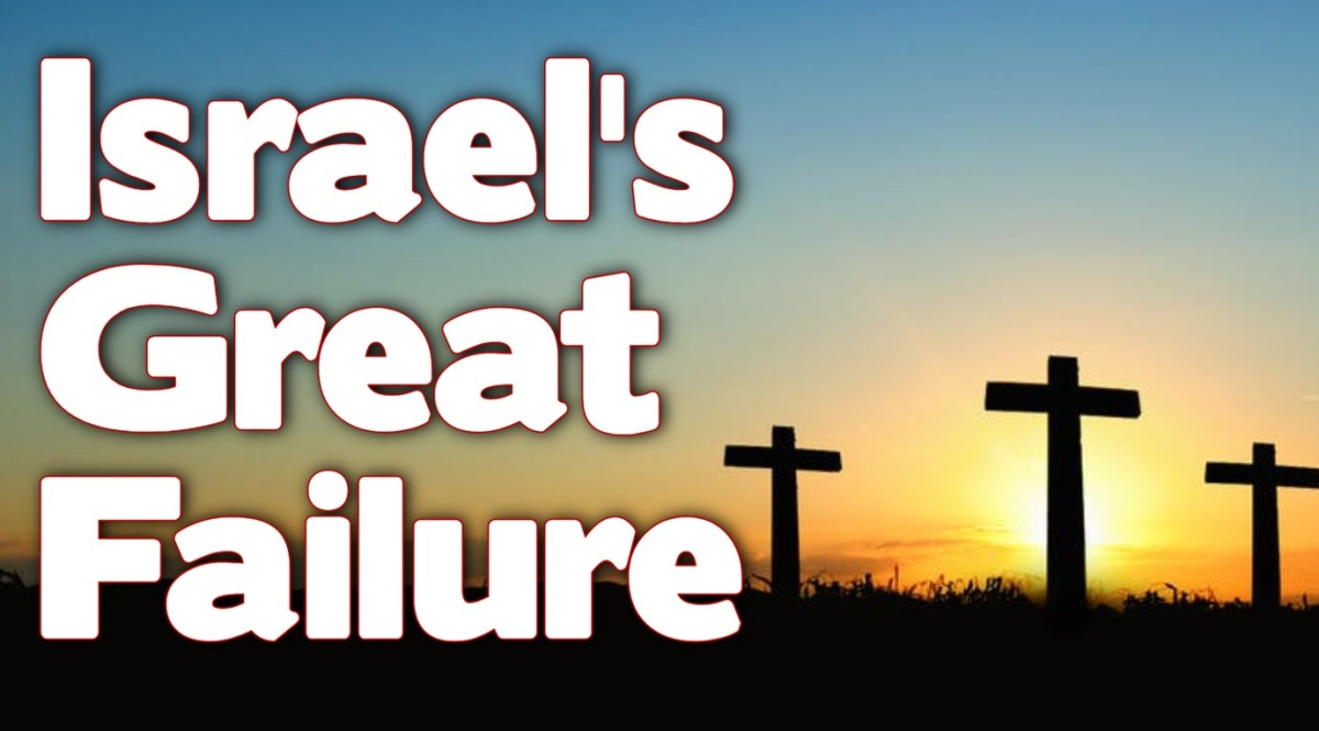 Israel's Great Failure