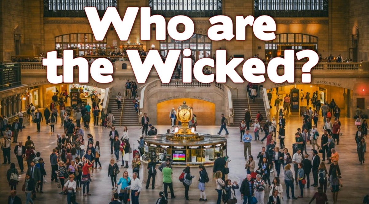 Who are the Wicked?