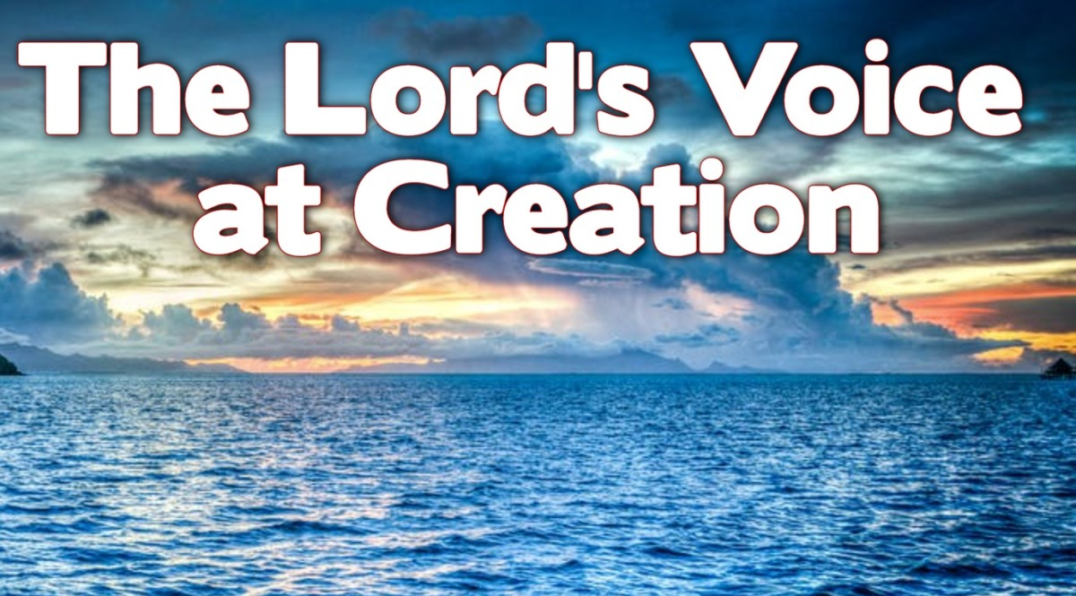 The Lord's Voice atCreation