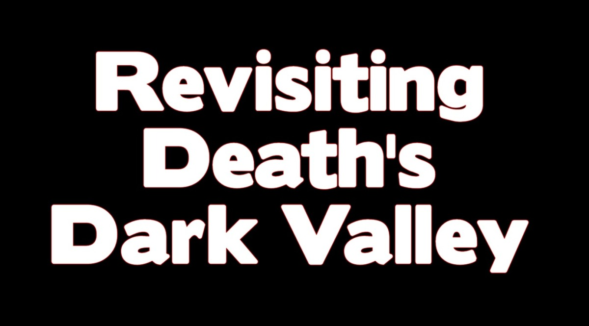Revisiting the Valley of Death's Darkness