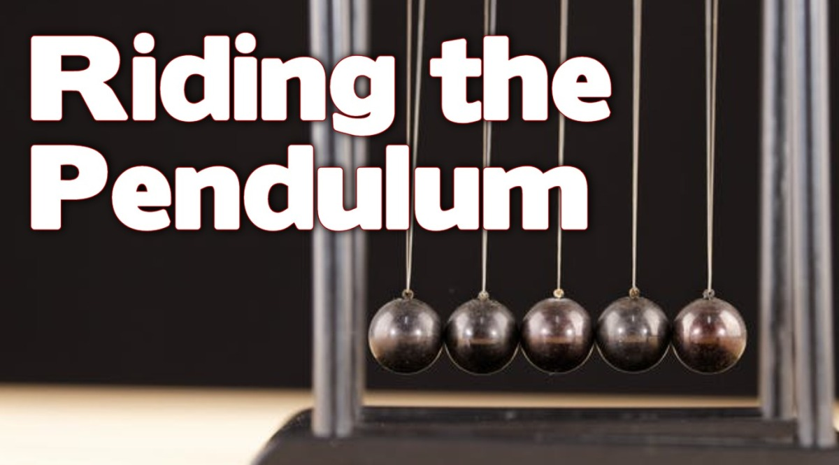 Riding the Pendulum
