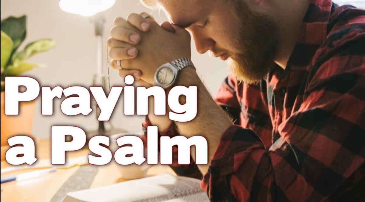 Praying a Psalm