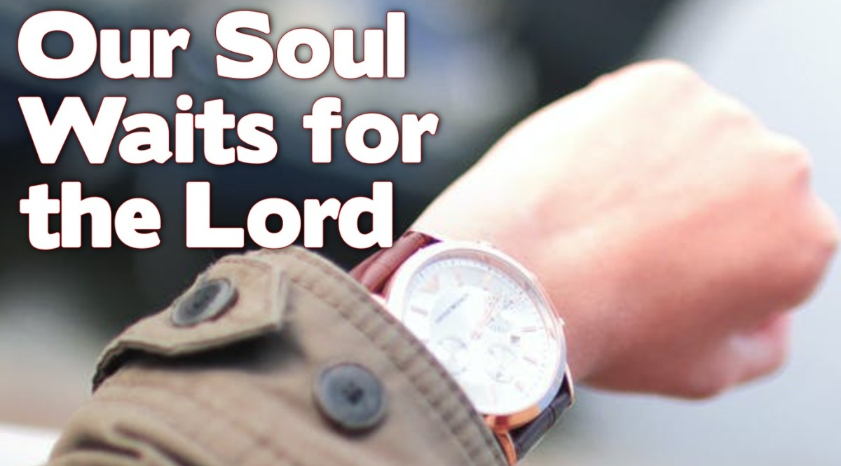 Our Soul Waits for theLord