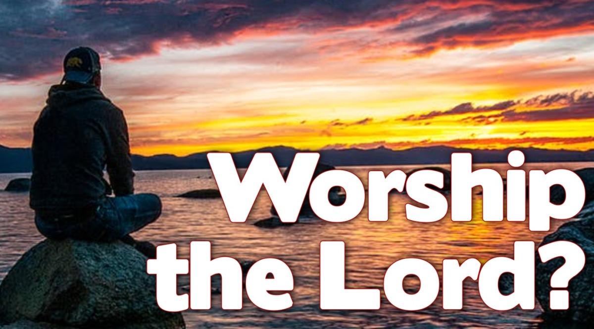 Worship the Lord!