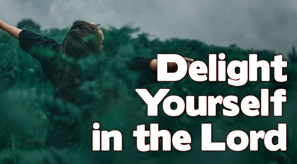 Delight Yourself in theLord