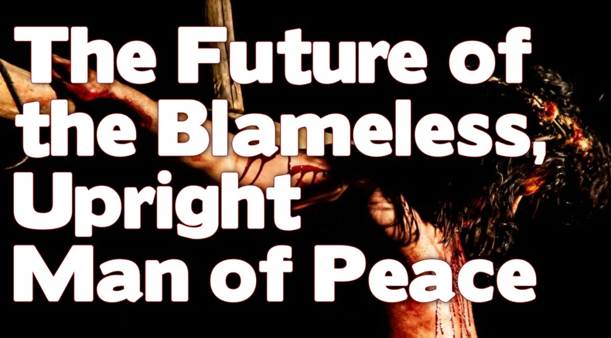 The Future of the Blameless, Upright Man of Peace