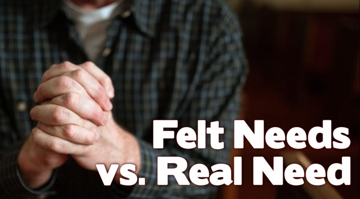 Felt Needs vs. RealNeed