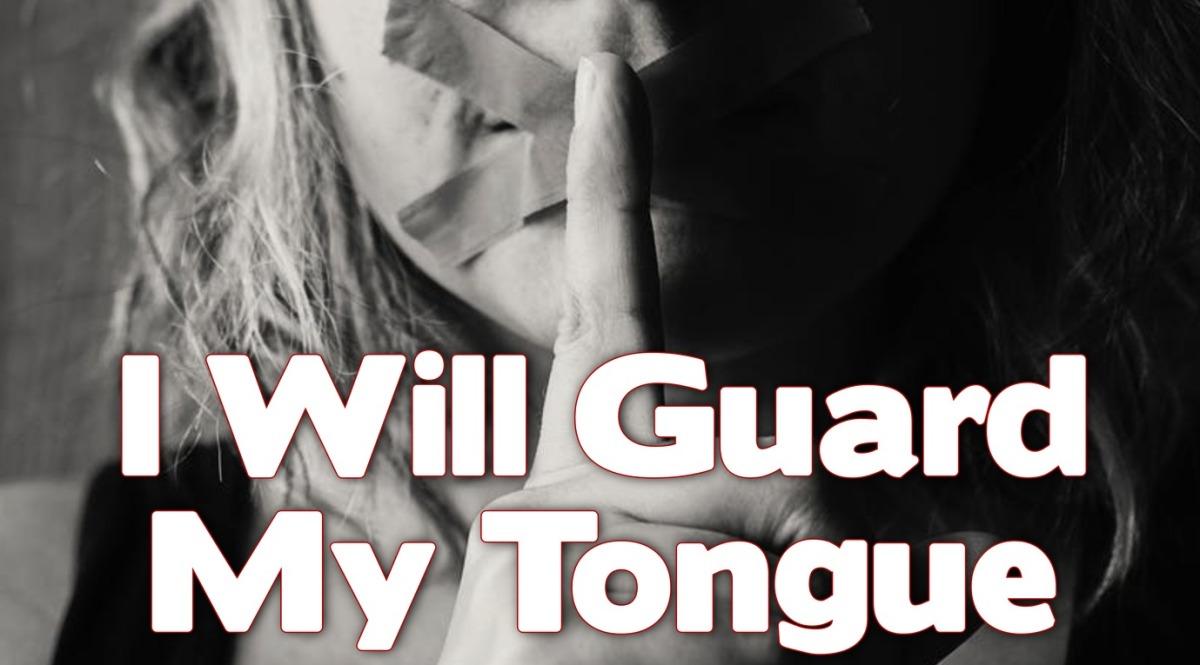 I Will Guard MyTongue