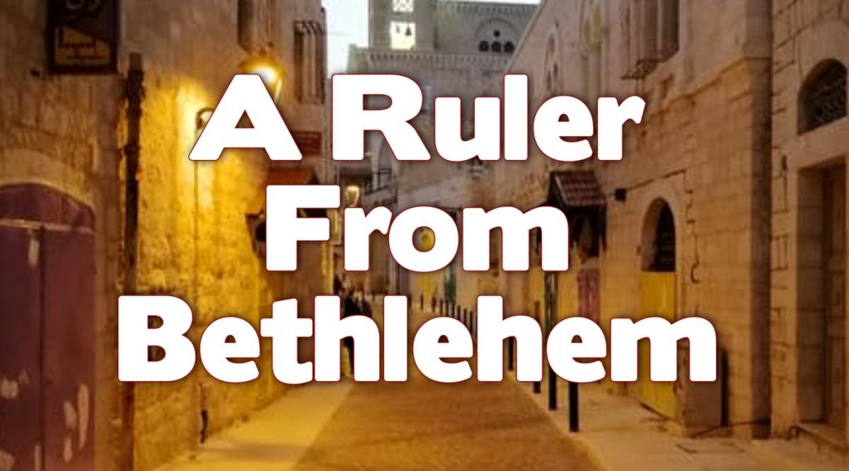 A Ruler fromBethlehem