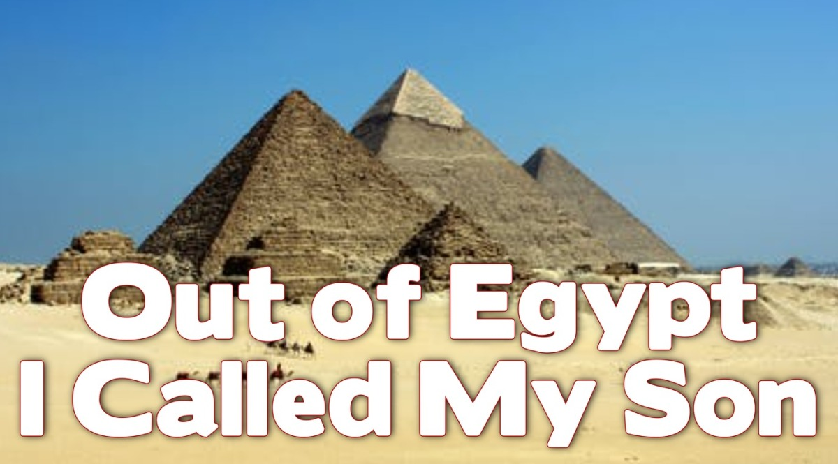 Out of Egypt I Called MySon