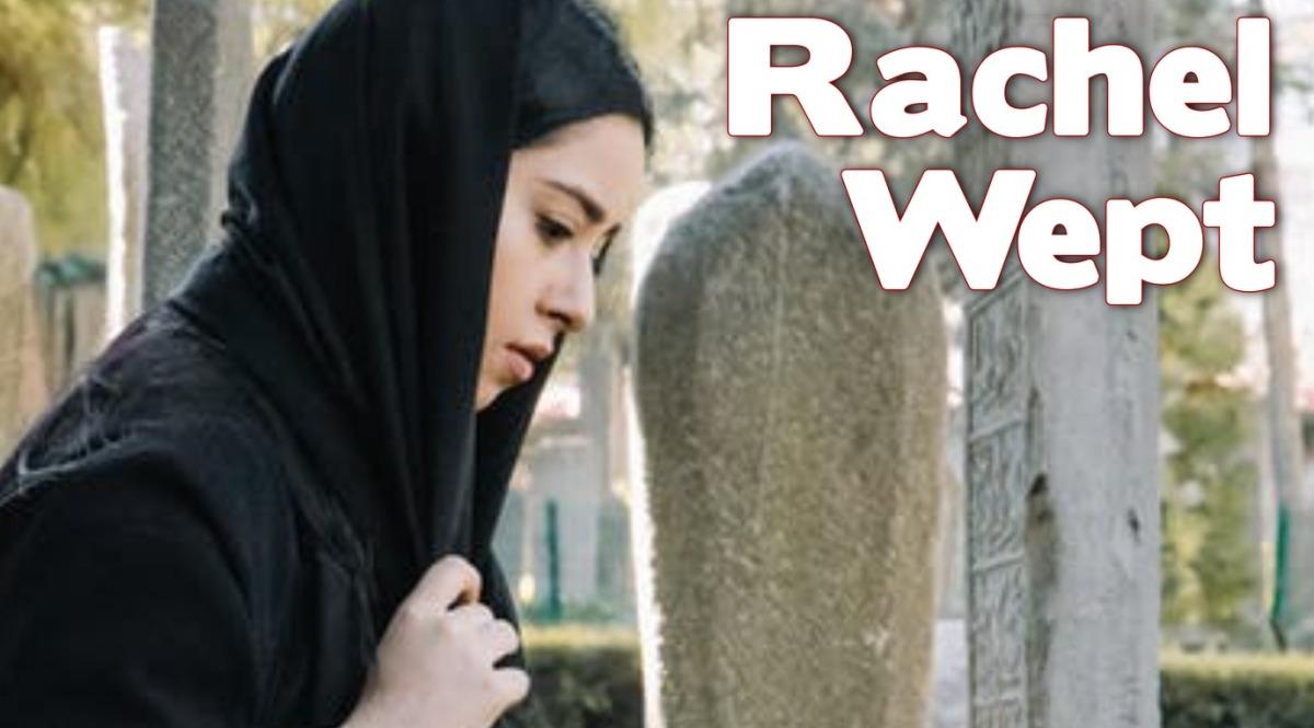 Rachel Wept